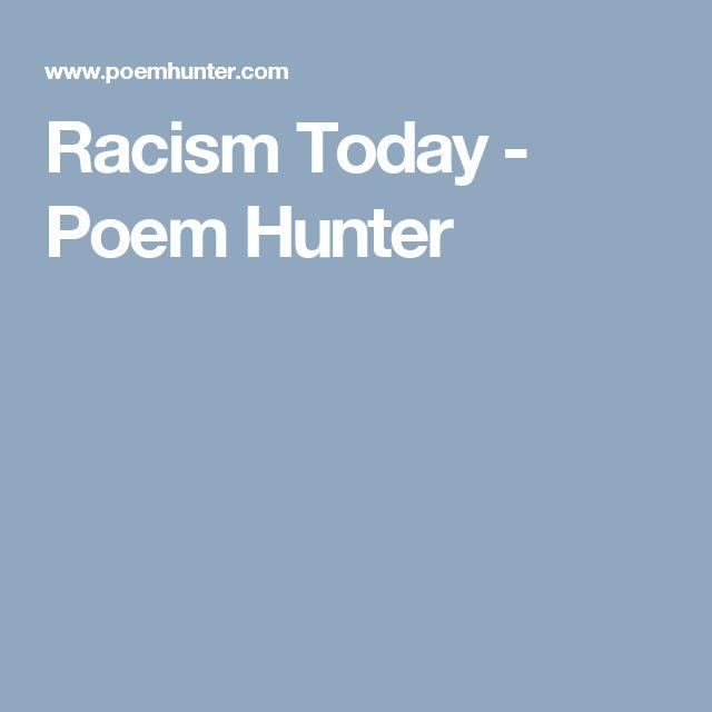 Racism Today - Poem Hunter