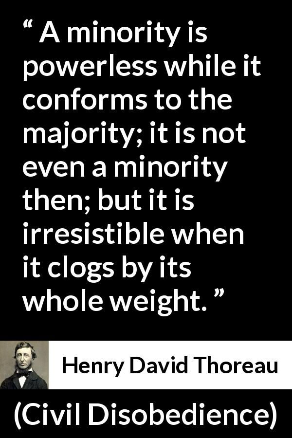 Henry David Thoreau About Power Civil Disobedience 1849 Inspirational Quotes Thoreau Quotes Minority Quotes