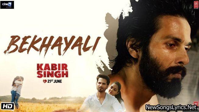 Bekhayali Song Lyrics Kabir Singh Sachet Tandon Hindi Movie Song Bollywood Movie Songs Shahid Kapoor
