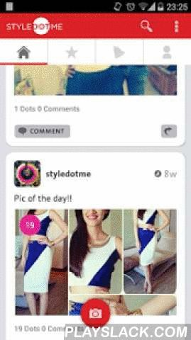 STYLEDOTME - Get Fashion Tips!  Android App - playslack.com ,  Styledotme is a personalized fashion community. It's for people who love to dress up and enjoy sharing their look with friends and seek their opinion.Styledotme app helps you get instant fashion advice from fashion experts and your friends when you really need it. When you're confused about what to wear or the right outfit to buy, the app allows you to instantly poll your friends and followers and get them to help you by voting…