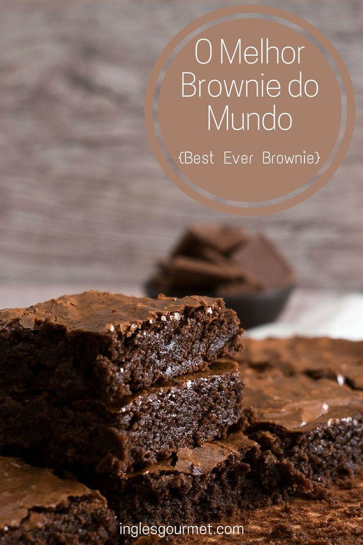 O Melhor Brownie do Mundo {Best Ever Brownie}   Inglês Gourmet