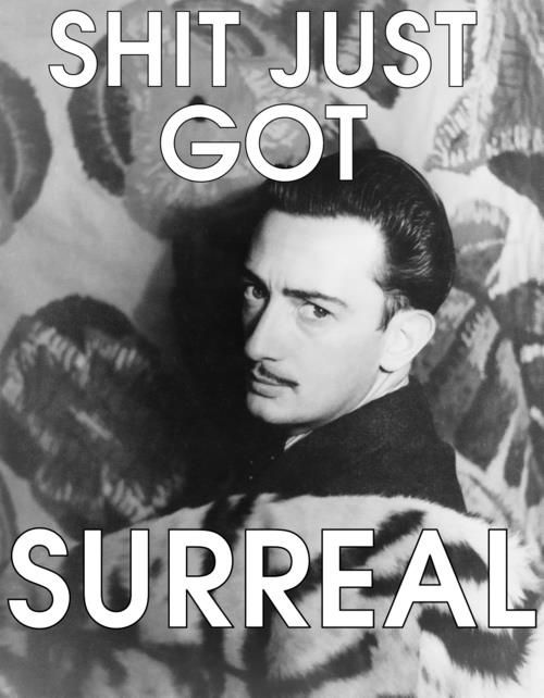 Oh Dali! Wish I could've known him!