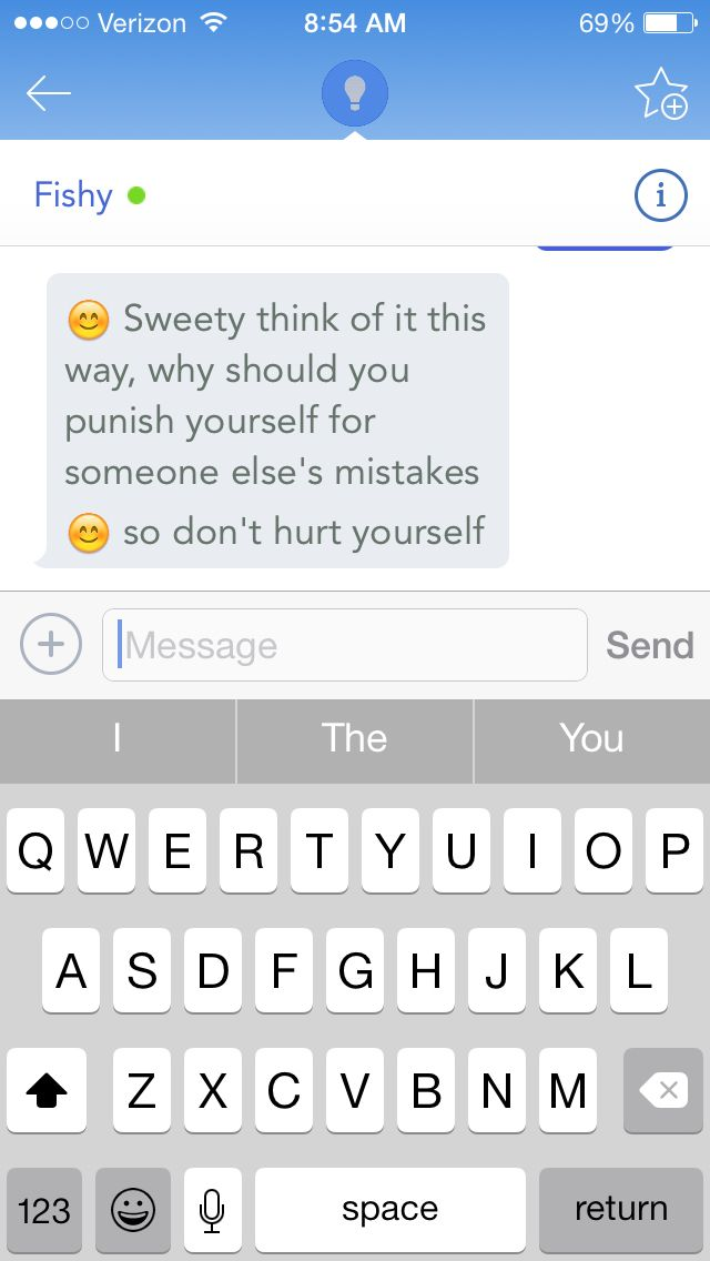 So, today I was on an app called Chatous and in my bio on there. I have  is my drug. Meaning, I cut. I explained to this man why I cut and was depressed and he responded with this and I cried for 20 minutes.