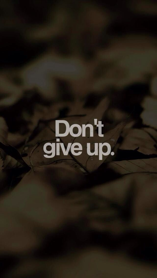 Don't give up. iPhone motivational wallpaper quotes