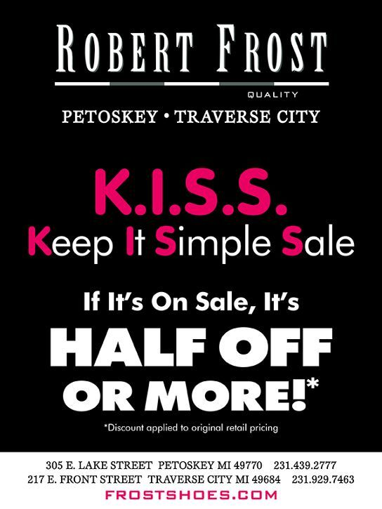 KISS SALE HALF OFF - SHOP SHOES, BOOTS, AND CLOTHING ONLINE OR IN TRAVERSE CITY / PETOSKEY! XOXO