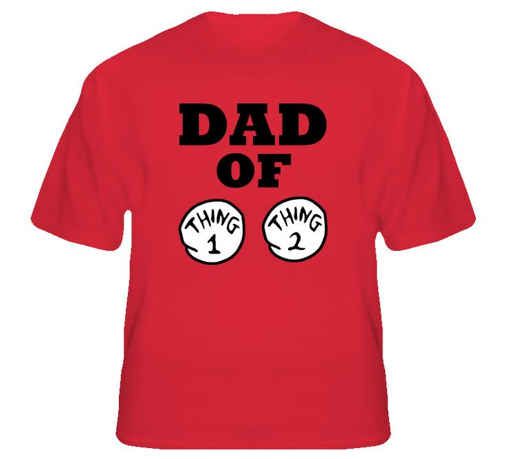 Dad of Thing 1 and Thing 2 T Shirt | eBay $19.99