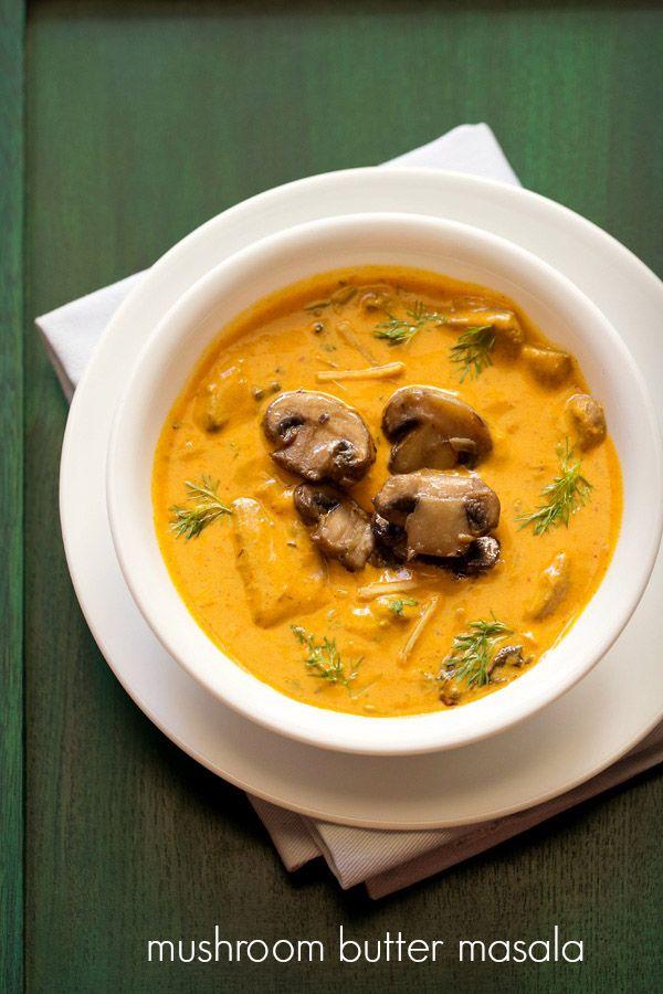 mushroom butter masala recipe made in restaurant style - mushrooms in a creamy and mildly spiced makhani gravy. #mushroom