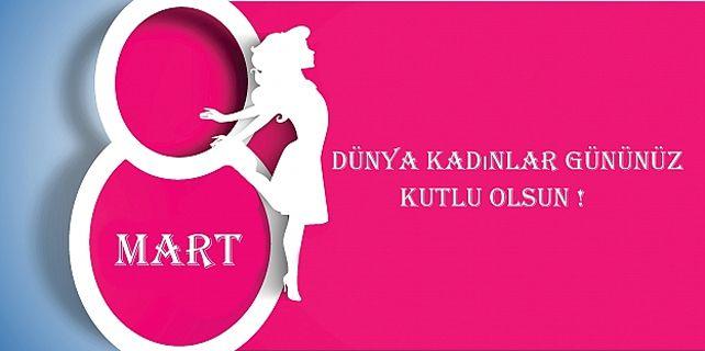 8 Mart Dünya Kadınlar Günü Kutlu Olsun | Okur53
