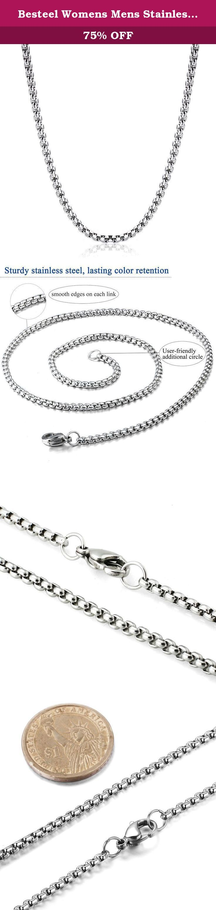 Besteel Womens Mens Stainless Steel Rolo Cable Wheat Chain Link Necklace 16-36 Inch (18 Inches). Besteel Jewelry: Best Jewelry Choice You Could Never Miss Besteel Jewelry are committed to providing you with the latest and most popular jewelry at affordable price. We attach great importance to customer experience and striving for 100% customer satisfaction. Find beautiful jewelry that highlight your charm or a special gift for your loved one from Besteel Collection. Mens Womens Stainless...