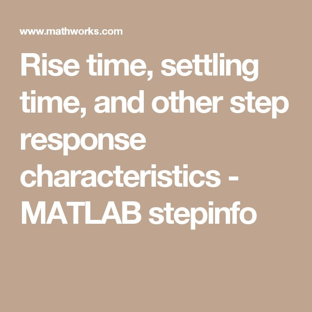 Rise time, settling time, and other step response characteristics - MATLAB stepinfo