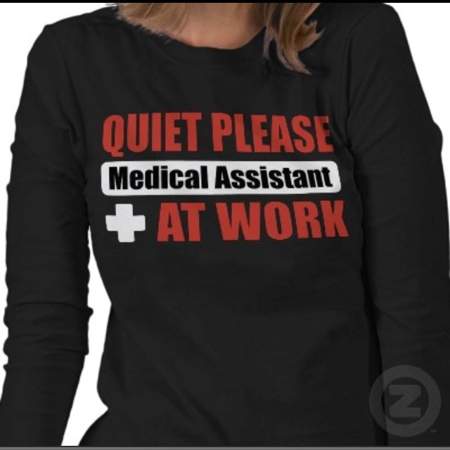 Medical assistant: like a nurse but better.