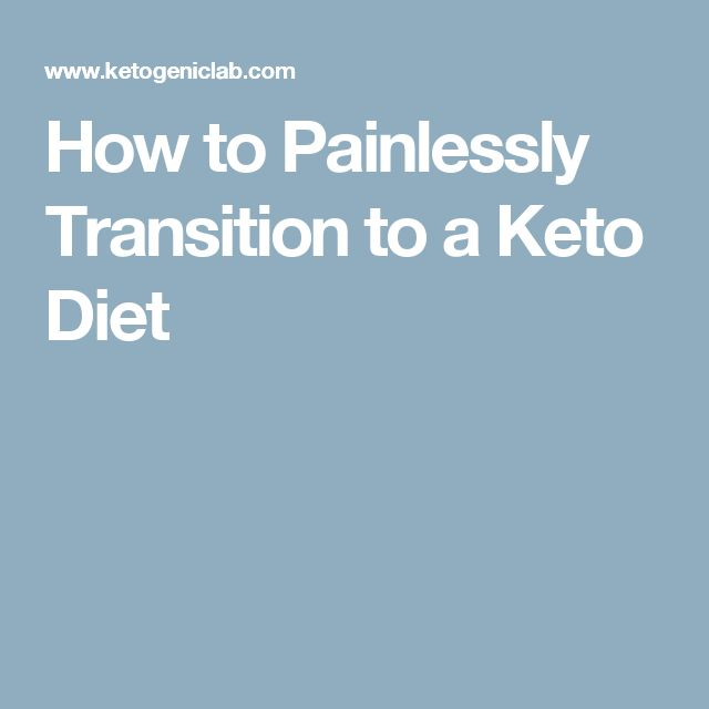 How to Painlessly Transition to a Keto Diet
