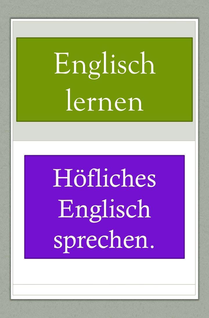 Höfliches Englisch sprechen: Bitten ablehnen, Fragen
