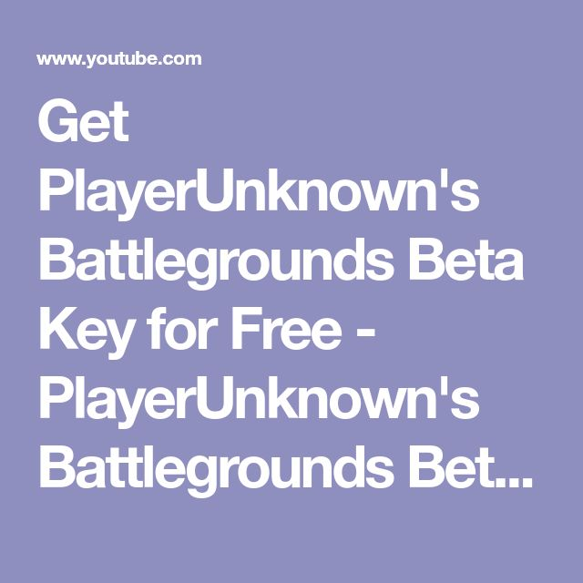 Get PlayerUnknown's Battlegrounds Beta Key for Free - PlayerUnknown's Battlegrounds Beta for Free - YouTube