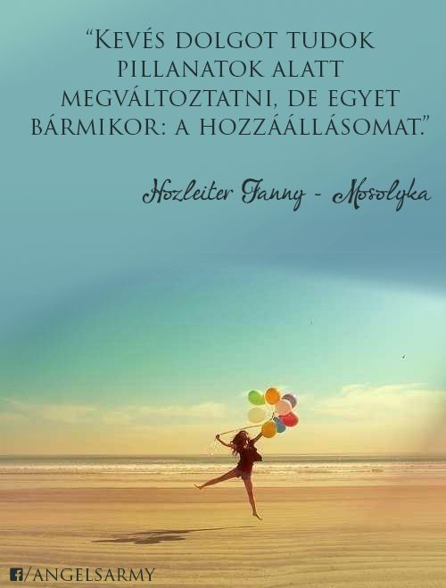 Hozleiter Fanny, azaz Mosolyka idézete a hozzáállásról. A kép forrása: Angels' Army # Facebook www.oldjukmegegyutt.hu