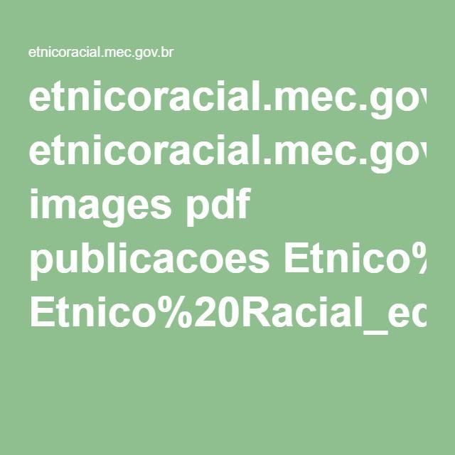 etnicoracial.mec.gov.br images pdf publicacoes Etnico%20Racial_educaca-para-todos_36_miolo.pdf