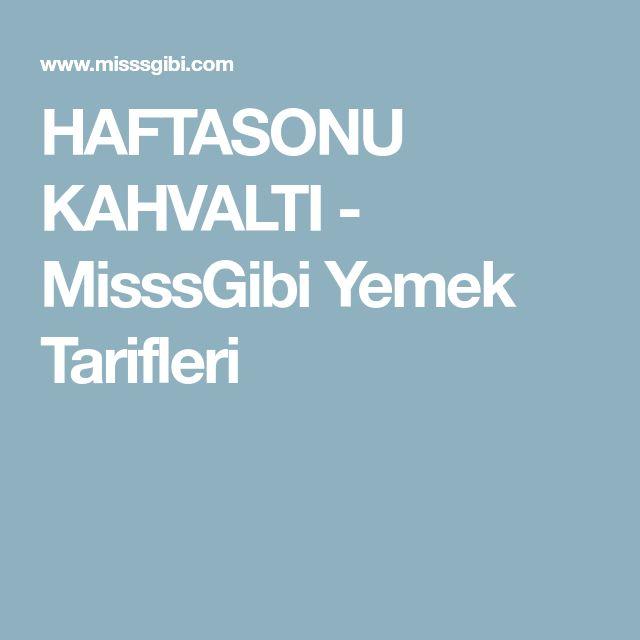 HAFTASONU KAHVALTI - MisssGibi Yemek Tarifleri