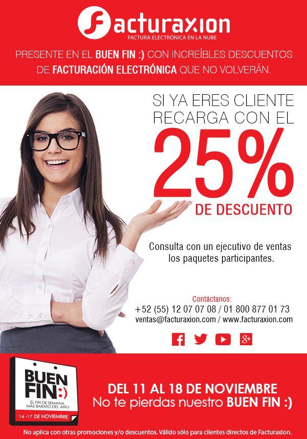 Si ya eres cliente Facturaxion, recibe 25% de descuento en la promoción de nuestro Buen Fin :) Del 11 al 18 de Noviembre
