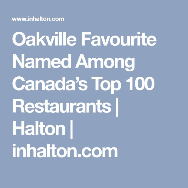 Oakville Favourite Named Among Canada's Top 100 Restaurants | Halton | inhalton.com