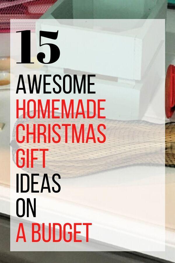 15 Creative Homemade Christmas Gift Ideas On A Budget In 2020 Cheap Christmas Diy Homemade Christmas Gifts Christmas Gift You Can Make