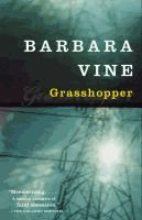 Grasshopper : a novel  	Barbara Vine.  	(Series: Vintage crime/Black Lizard)