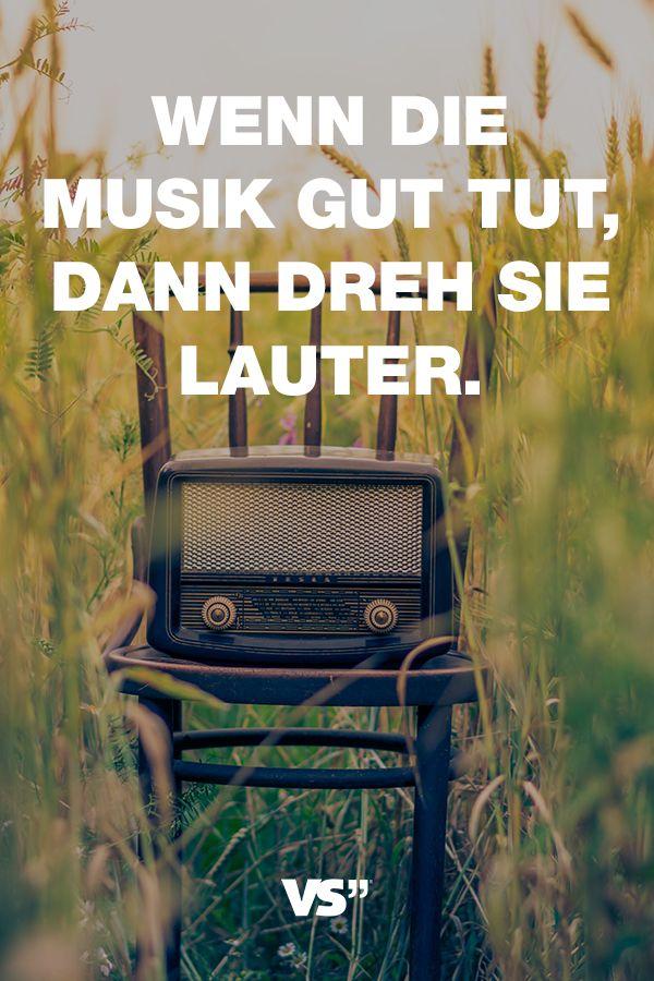 Visual Statements®️️️️️️️ Sprüche/ Zitate/ Quotes/ Motivation/ Wenn die Musik gut tut, dann dreh sie lauter.