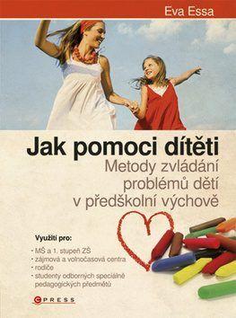 Jak pomoci dítěti.... - Eva Essa