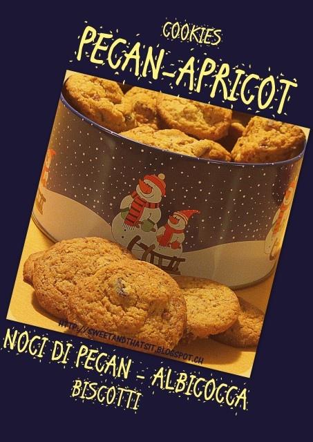 Sweet and That's it: Pecan- Dry Apricot Cookies / Biscotti alle Noci di Pecan e Albicocche Secche