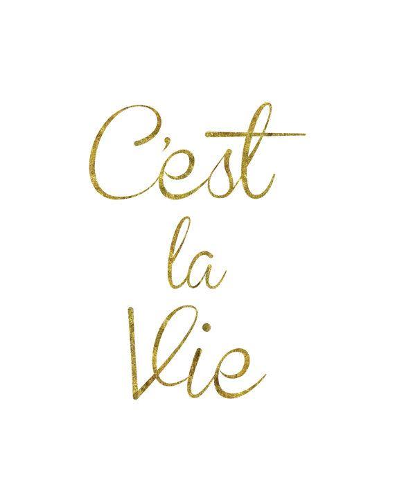 C'est La Vie! #gold #cest #la #vie #cestlavie#poster #motivational #quote #inspirational #quotes #ideas #inspiration #posters #motivation #babydiary