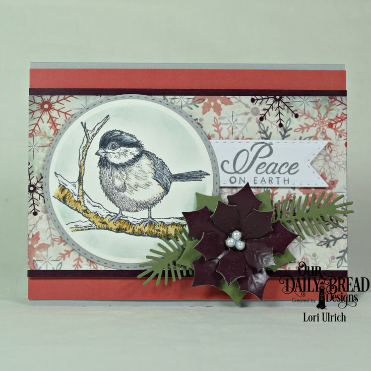 Our Daily Bread Designs - Winter Chickadee stamp set, Christmas Paper Collection 2017, Dies - Pine Branches, Circles, Double Stitched Circles, Peaceful Poinsettias, Double Stitched Pennant Flags