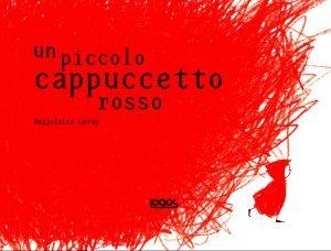 Un piccolo cappuccetto rosso, Marjolaine Leray, Logos Edizioni