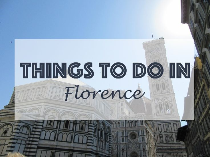 Visit Florence, things to do in florence