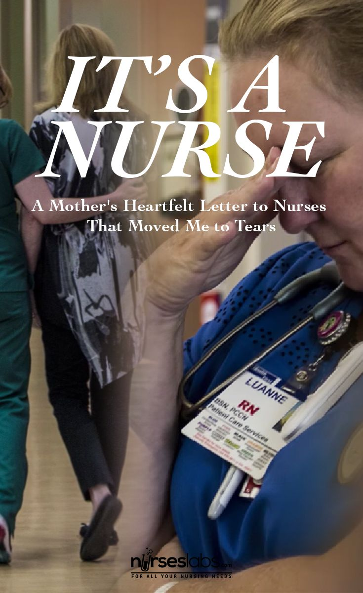 It's A Nurse: A Mother's Heartfelt Letter to Nurses That Moved Me to Tears - Nurseslabs Nurses play an important role in the lives of people every day. Most of the time, we do this without even realizing it. We are encouragers, comforters, listeners and a shoulder to cry on. We give out a little piece of ourselves every day, to serve others. We see our patients more frequently than any other member of the healthcare team and know them on a level that no one else does.