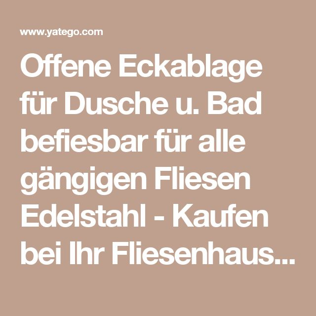 Offene Eckablage für Dusche u. Bad befiesbar für alle gängigen Fliesen Edelstahl - Kaufen bei Ihr Fliesenhaus Demmelmaier GmbH