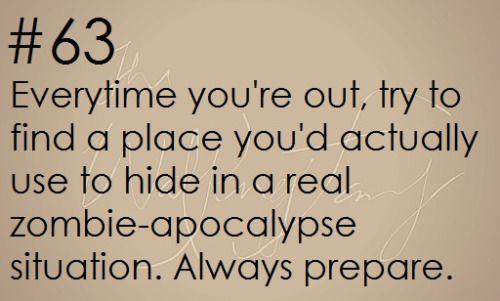 Zombie Apocalypse Survival Tip #63