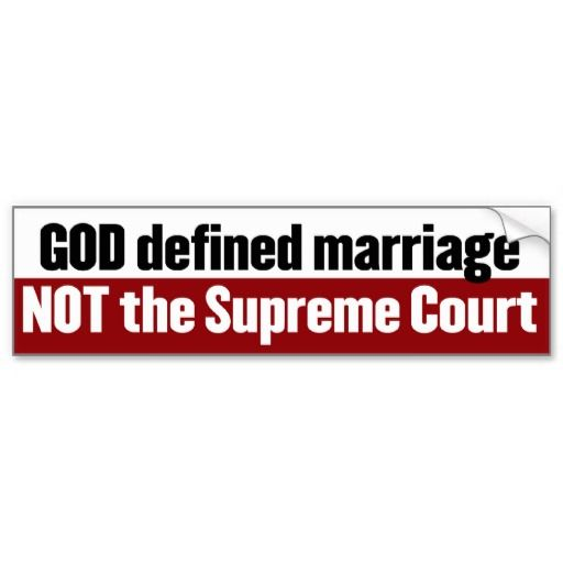 God created marriage: one man and one woman. What is happening now with the Supreme Court ruling is exactly what was prophesied in Romans 1.