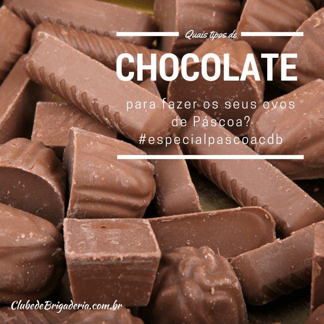 Quais tipos de chocolate vc pode usar para fazer seus ovos de pascoa