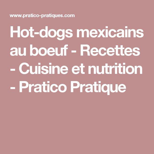 Hot-dogs mexicains au boeuf - Recettes - Cuisine et nutrition - Pratico Pratique