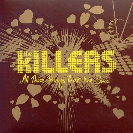 The Killers - All These Things That I´ve Done