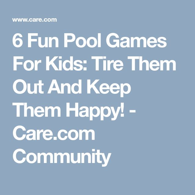 6 Fun Pool Games For Kids: Tire Them Out And Keep Them Happy! - Care.com Community