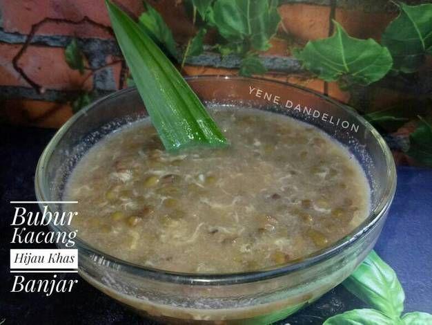 Resep Bubur Kacang Hijau Khas Banjarmasin Dandelion Oleh Yene Dandelion Resep Di 2020 Kacang Dandelion Hijau