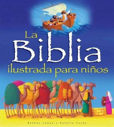 La Biblia Ilustrada Para Ninos/ Illustrated Bible for Children