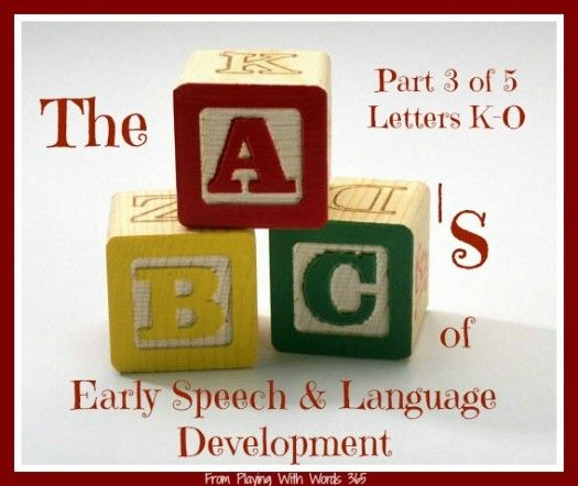 3 The ABCs Of Early Speech Language Development Part Three Five