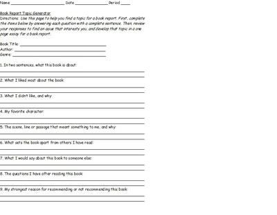 Book Report topic generator.  Students answer questions as they read to serve as ideas for a book review essay.