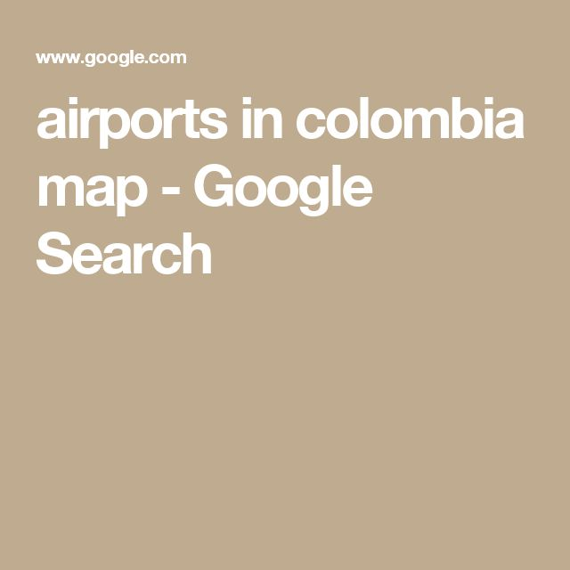 airports in colombia map - Google Search