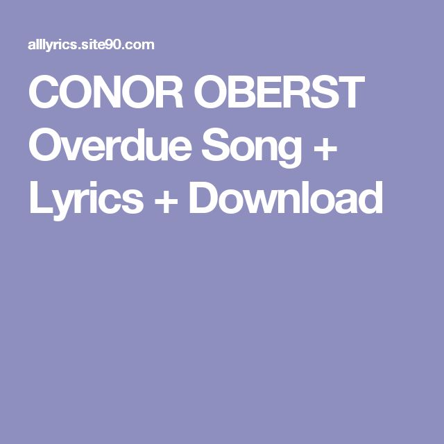 CONOR OBERST Overdue Song + Lyrics + Download