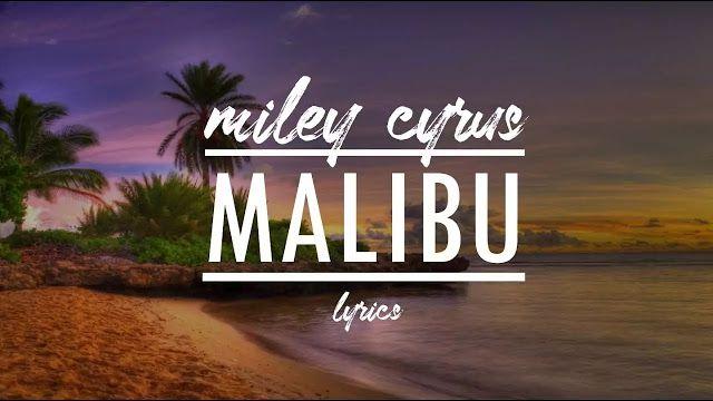 Malibu lyrics|Miley Cyrus in 2020 | Malibu lyrics, Malibu lyrics miley  cyrus, Malibu