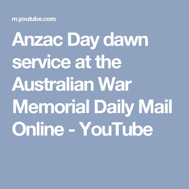 Anzac Day dawn service at the Australian War Memorial   Daily Mail Online - YouTube