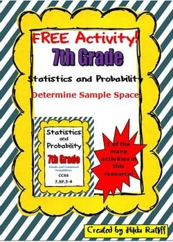 FREE Activity!! 7th Grade Math - Statistics and Probability - Sample Space...This 3-page handout includes a teacher led lesson on determining the sample space. Students are taught how to use an organized list, a table, a tree diagram and the counting principle.