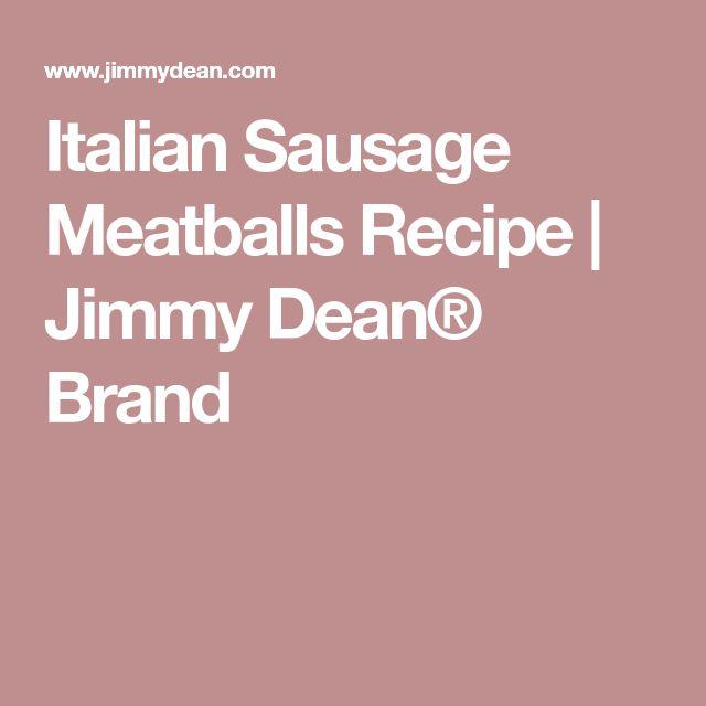 Italian Sausage Meatballs Recipe | Jimmy Dean® Brand